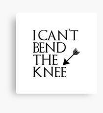 I can't bend the knee - I took an arrow in the knee Canvas Print