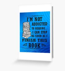 Addicted Reading Finish T Shirt Greeting Card