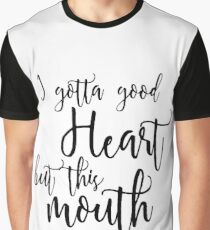 Good Heart Quote, Funny Personal Quote Graphic T-Shirt