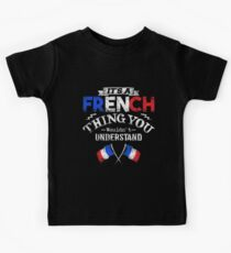 It's A French Thing You Wouldn't Understand Kids Clothes