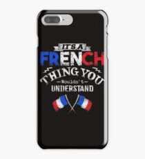 It's A French Thing You Wouldn't Understand iPhone 7 Plus Case