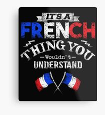 It's A French Thing You Wouldn't Understand Metal Print