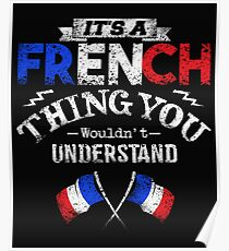 It's A French Thing You Wouldn't Understand Poster