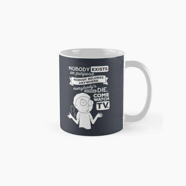 Rick and Morty Schwifty Wubba Lubba Fair Use Nobody Exists on Purpose Classic Mug