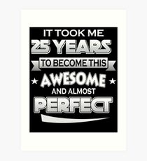 25th Birthday Shirt Took 25 Years Become Awesome Born 1992 Art Print