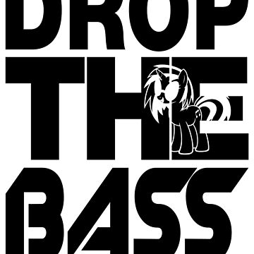 Bass Droppin' PON3 by SourUnicorns