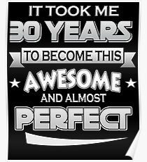 30th Birthday Shirt Took 30 Years Become Awesome Born 1987 Poster