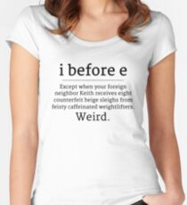 i before e except when your foreign neighbor white mug Women's Fitted Scoop T-Shirt