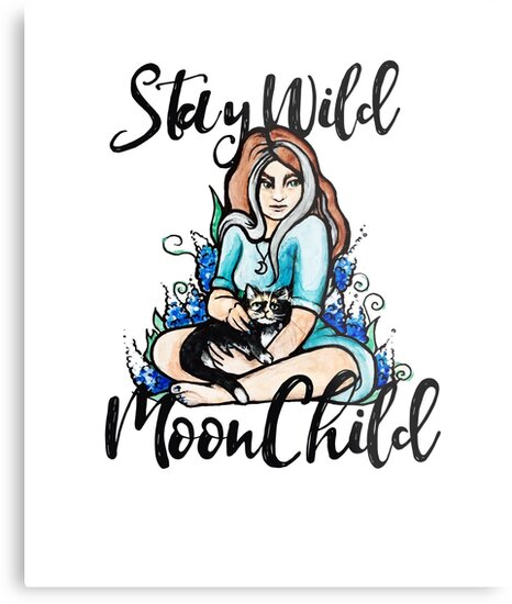 Stay Wild MoonChild by BubbSnugg LC