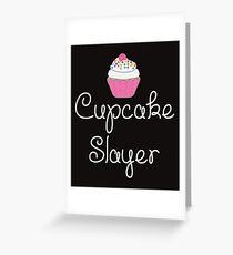 Cupcake Slayer Funny Food T-Shirt - Cupcake Lovers  Greeting Card