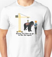 Honey it's time to go to the Vet again T-Shirt