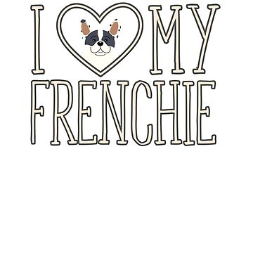I Heart My Frenchie - French Bulldog by artbachelor