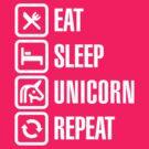 Eat Sleep Unicorn Repeat by LaundryFactory