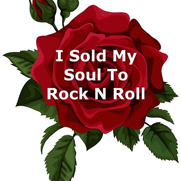 I Sold My Soul To Rock n Roll by Indiehippie