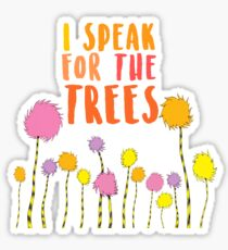 I Speak For The Trees The Lorax Sticker