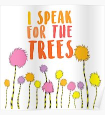 I Speak For The Trees The Lorax Poster