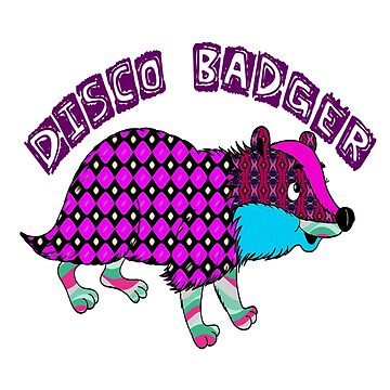 The Disco Badger by Iskybibblle