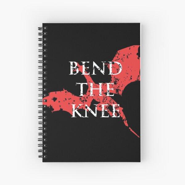 bend the knee Spiral Notebook