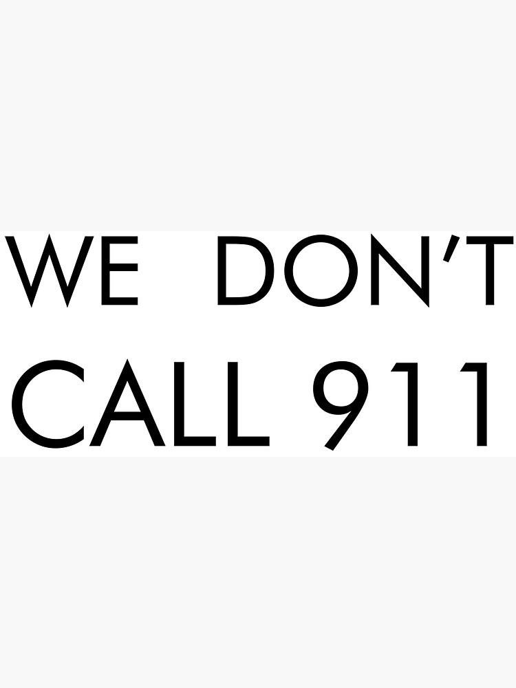We don't call 911 by abstractee
