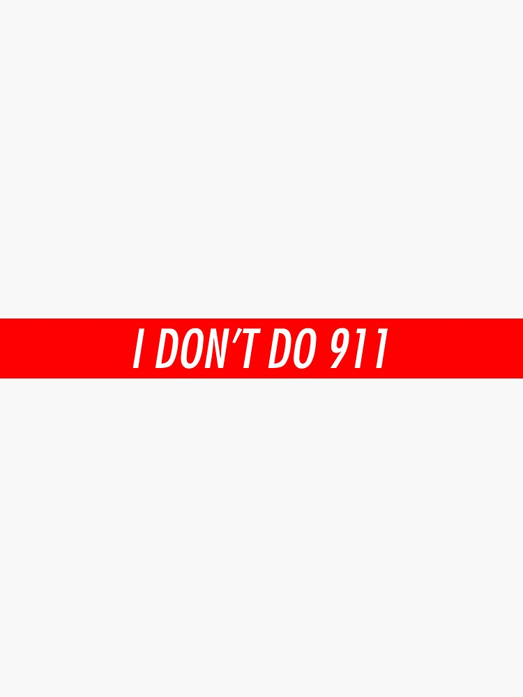 I don't do 911. by abstractee