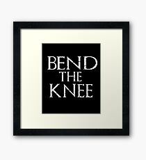 Bend The Knee Game Of Thrones Fan Framed Print