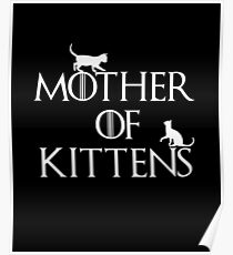 Mother Of Kittens Game Of Thrones Fan Poster