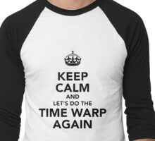 Keep Calm And Let's Do The Time Warp Again Men's Baseball ¾ T-Shirt