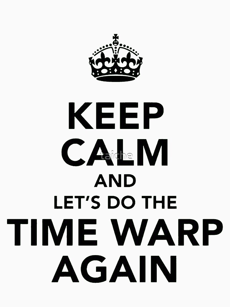 Keep Calm And Let's Do The Time Warp Again | Baseball  Sleeve