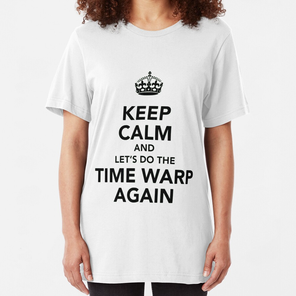 Keep Calm And Let's Do The Time Warp Again Slim Fit T-Shirt
