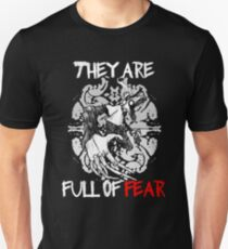 They Are Full Of Fear Unisex T-Shirt