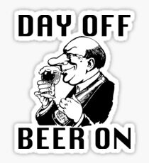 Day Off. Beer On! Sticker