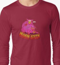 Makin' Bacon Long Sleeve T-Shirt