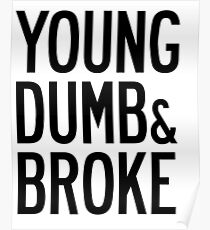 KHALID JUNGE DUMB & BROKE LYRICS Poster