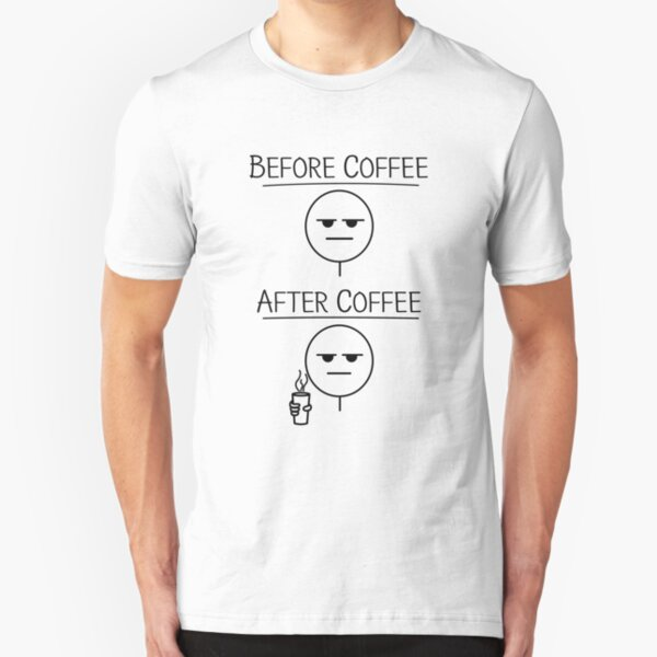 Funny Before and After Coffee Drawing Slim Fit T-Shirt