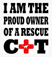 I Am The Proud Owner Of A Rescue Cat Photographic Print
