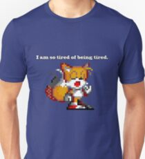 "Tails Yawn - ""I am so tired of being tired"" T-Shirt"