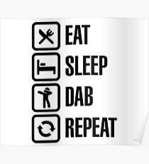 Eat - Sleep - The Dab - Repeat (Dabbing) Poster