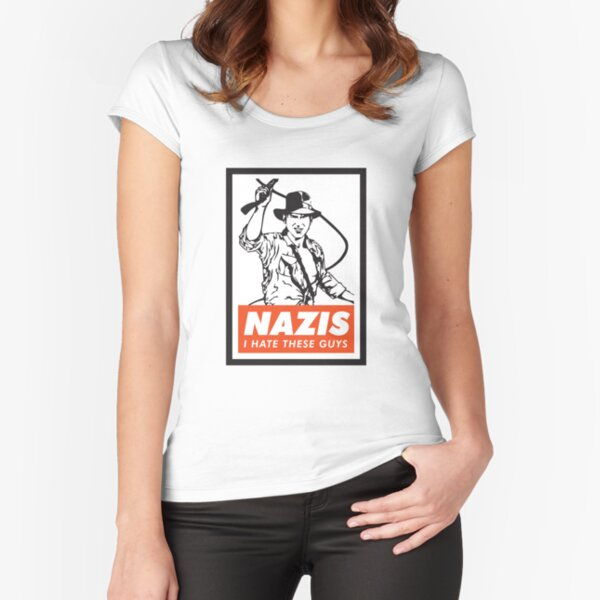 Indiana Jones - Nazis. I Hate These Guys. Fitted Scoop T-Shirt