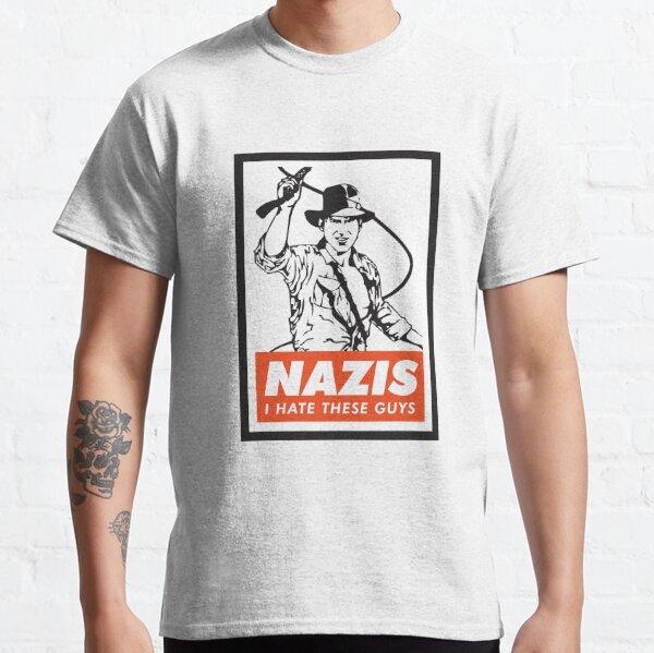 Indiana Jones - Nazis. I Hate These Guys. Classic T-Shirt
