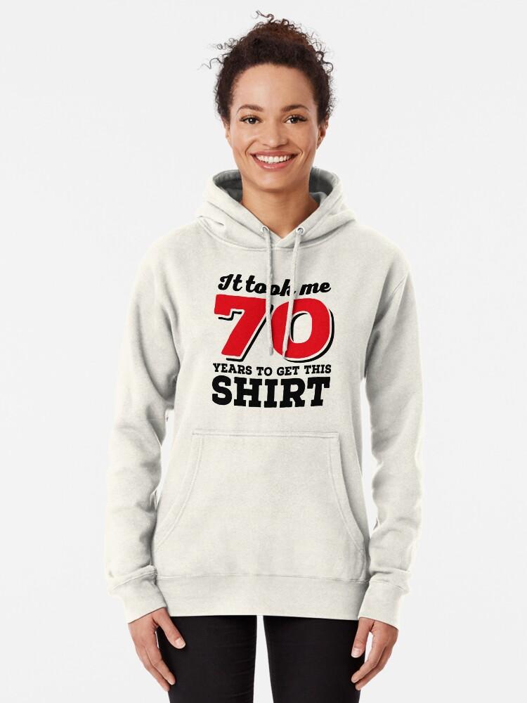 Alternative Ansicht von It took me 70 Years to get this Shirt Hoodie
