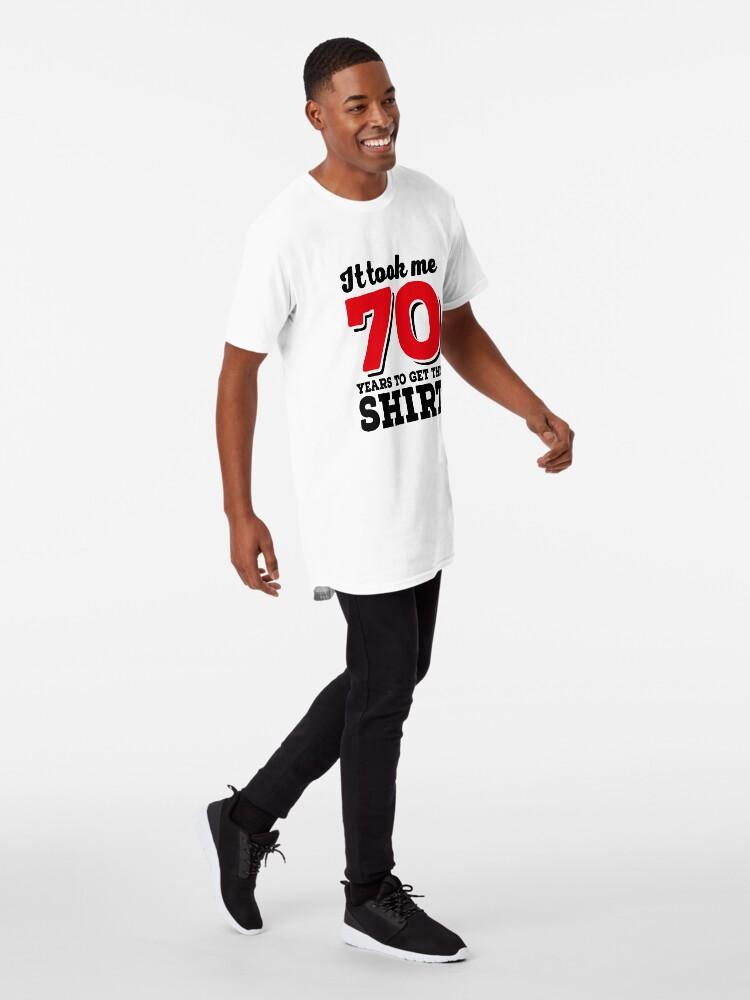 Alternative Ansicht von It took me 70 Years to get this Shirt Longshirt