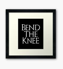 Bend The Knee - Game of Thrones Framed Print