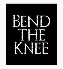 Bend The Knee - Game of Thrones Photographic Print