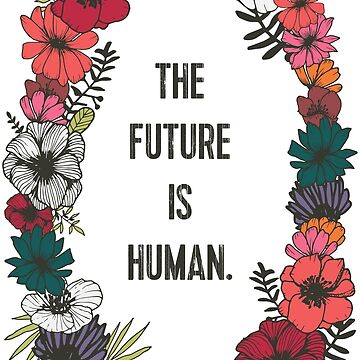 The Future is Human by MonJaro