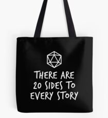 There Are 20 Sides to Every Story - Dungeons and Dragons (White) Tote Bag