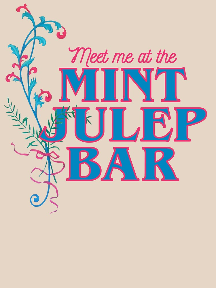 Meet Me At the Mint Julep Bar by parkhoppervince