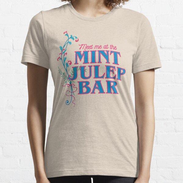 Meet Me At the Mint Julep Bar Essential T-Shirt