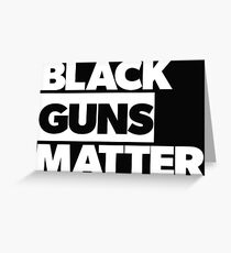 BLACK GUNS MATTER - BGM - BLM Greeting Card