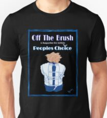 OFF THE BRUSH..PEOPLES CHOICE EDITION T-Shirt
