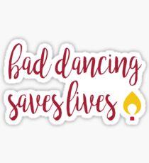 Bad Dancing Saves Life Sticker